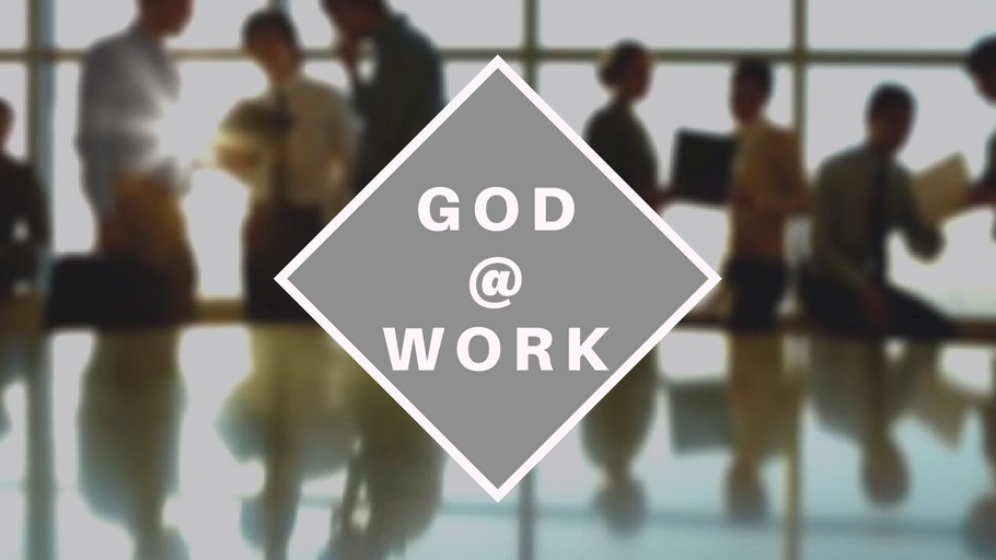 God@Work, come and see